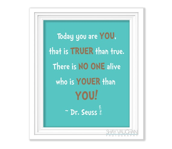 Dr Seuss Art Print Quote Today You Are You Dr Etsy
