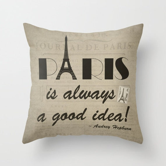 Paris Throw Pillow Paris Is Always A Good Idea Etsy