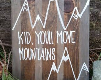 Hand Painted Wood Rustic Distressed Sign - Kid You'll Move Mountains Nursery