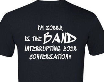 Is the Band Interrupting Your Conversation? Are You Kind? Short Sleeve Adult Unisex T-Shirt Dead and Company Tour Grateful Dead