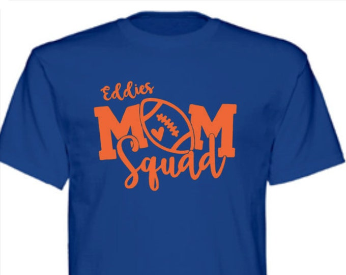 Edwardsburg Eddies High School Football Mom Squad T-Shirt or team of your choice
