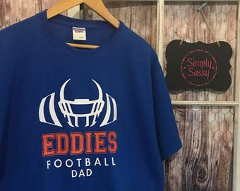 Football Dad T-Shirt Edwardsburg Eddies or team of your choice