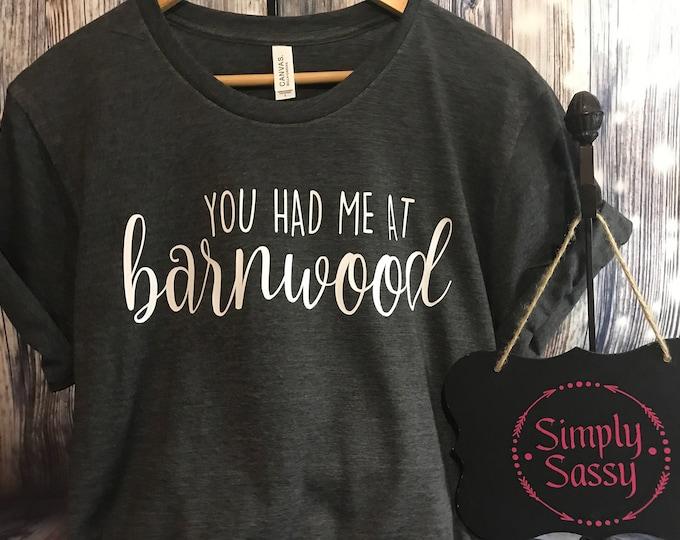 You Had Me At Barnwood T-shirt