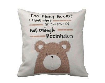 Book lovers pillow, Pillow Cover, BookCpillow, Book Lover, Writer Gift, Couch Pillow, Book Art, Art Book, Too many books, Teddy Bear Pillow