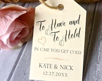Wedding favor tags, pashmina tags, winter wedding tags, to have and to hold in case you get cold tags, blanket favor tags - set of 24( tg81)