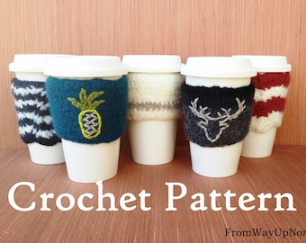 Felted Cup Cozy CROCHET PATTERN - Cup Sleeve, Jacket, Cozy