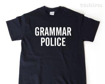 Grammar Police T-shirt Funny Humor Writer English Teacher Reading Lover Tee Shirt