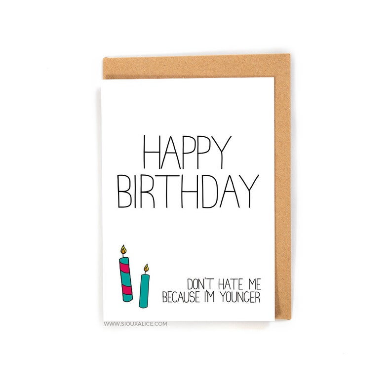 Funny Birthday Card Younger Greetings Friend Brother