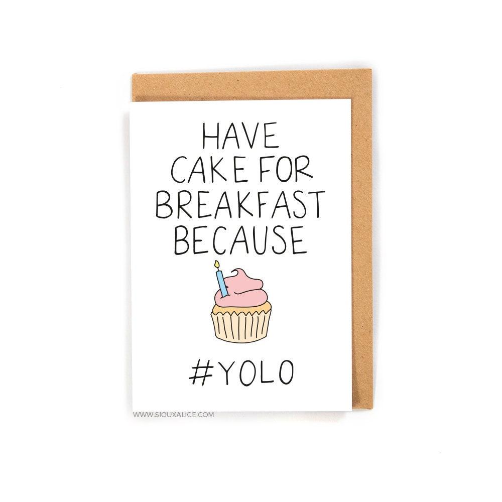 Funny Birthday Card YOLO Cake Greetings Card Friend