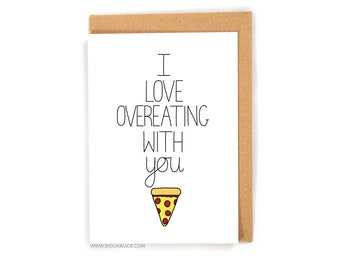 Valentines day card - Valentines card - Anniversary card - funny overeating food boyfriend card for him I love pizza card food love card