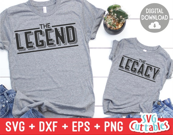 The Legend The Legacy Svg Dad Father S Day Cut File Etsy
