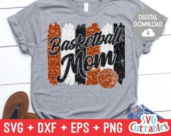 Basketball Mom svg - Basketball Cut File - svg - eps - dxf - png - Paint Strokes - Basketball svg - Silhouette - Cricut - Digital Download