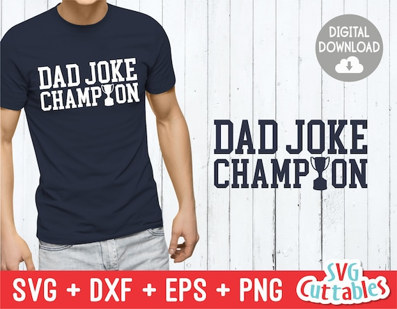 Dad Joke Champion Svg Dad Svg Father S Day Funny Dad Etsy