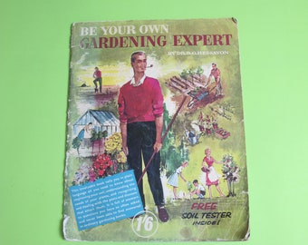 Vintage magazine - Be Your Own Gardening Expert. Full of fabulous gardening know how and advice. From the 1950s