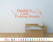 Daddy's Little Fishing Buddy Vinyl Wall Decal. Custom Decoration Quote Sticker. 17 Colors - Multiple Size Choice Child Boy Son Saying Home