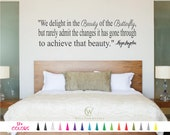Maya Angelou Vinyl Wall Decal - We Delight in the Beauty of the Butterfly Changes Custom Quote Sticker Multiple Colors Size Vinyl Decals