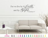 2 Corinthians 5:7 - For we live by Faith, not by Sight - Bible Verse Wall Decal Custom Quote Sticker Multiple Colors Size Vinyl Art Decals