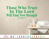 Isaiah 40:31 Those Who Trust in the Lord Will find new Strength Bible Verse Wall Decal Art Quote Sticker Multiple Colors Size Vinyl Decals