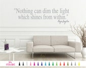 Maya Angelou Decal, Nothing Can Dim the Light which Shines from Within Wall Quote, Saying Vinyl Decal Mirror Bedroom Living Room Home Decor
