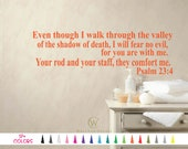 Psalm 23 4 Vinyl Wall Decal l I Walk Through The Valley Of the Shadow of Death, I Will Fear No Evil Custom Decoration Quote Sticker