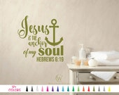 Hebrews 6 19 Jesus is the Anchor of my Soul Vinyl Wall Decal. Custom Decoration Quote Sticker. 17 Colors - Multiple Size Choice