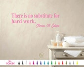 There is no substitute for hard work Thomas A Edison Vinyl Wall Decal Custom Decoration Quote Sticker 19 Colors - Multiple Size Choices