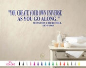 You Create Your Own Universe as you go Along Winston Churchill The Secret Wall Quote Vinyl Decal Inspirational Sticker Room Office Bedroom