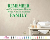 Family Decal Remember As Far As Anyone Knows We're A Nice, Wall Quote Vinyl Sticker Mirror Door Bedroom Home Hallway Living Room Bedroom