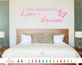 Don't Dream Your Life Live Your Dreams Vinyl Decal. 17 Colors - Multiple Size Choice - Home Bedroom Living Room Hallway Custom Sticker