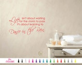 Life Isn't about Waiting on the Storm to Pass Vinyl Decal Inspirational Wall Quote Decor Mirror Bedroom Door Wall Sticker