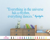Maya Angelou Wall Decal Everything in the Universe has a Rhythm Everything Dances Quote Vinyl Sticker Bedroom Living Room DIY Home Decor