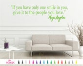 Maya Angelou One Smile Give People You Love Inspirational Saying Wall Quote Vinyl Decal Sticker Mirror Bedroom Living Room DIY Home Decor