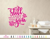 Be Still and Know that I am with you Vinyl Wall Decal. Custom Bible Scripture Decoration Quote Sticker. 19 Colors - Multiple Size Choice