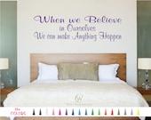 When We Believe In Ourselves We can make Anything Happen Wall Quote Vinyl Decal Sticker Mirror Door Bedroom Home Hallway Living Bed Room