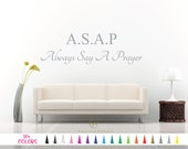 Always Say A Prayer Wall Art Decal - Custom Religious Christian Prayer Quote Sticker Multiple Colors Size ASAP Bible Jesus Vinyl Decals
