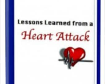 Lessons Learned from a Heart Attack