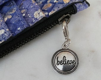 Cell Phone Charm; Zipper Pull.  Circle Believe. Silver with Lobster Clasp.