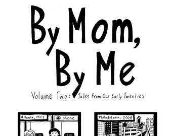 By Mom By Me, Volume Two: Tales From Our Early Twenties