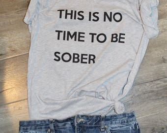 This Is No Time To Be Sober