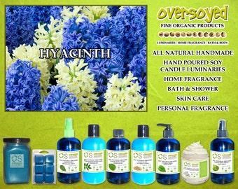 Hyacinth  Natural Product Collection - OverSoyed Organic Soy Candle, Wash, Gel, Spray, Balm, Lotion, Mousse, Powder