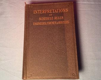 Vintage 1928 Book, Interpretations of Schedule Rules, Engineers, Firemen & Hostlers
