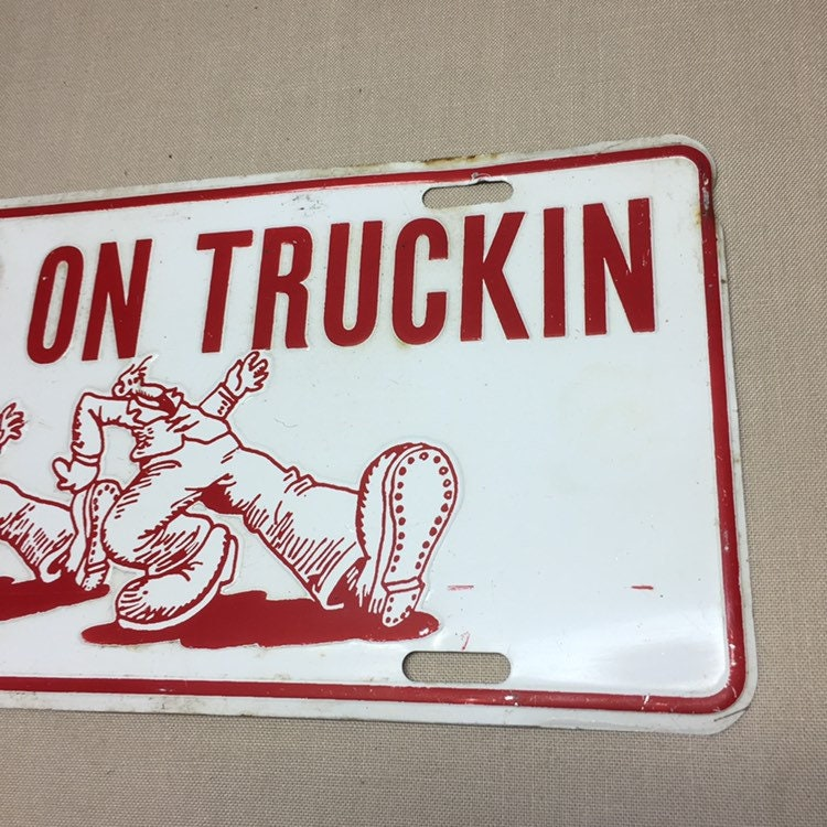 Vintage KEEP ON TRUCKIN License Plate, Truck Driver Sign