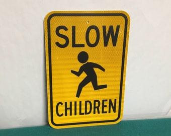 "Authentic ""SLOW CHILDREN"" Pennsylvania Road Sign, Authentic Street Sign"
