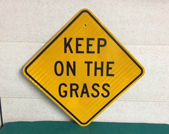 """An Authentic Pa Road Sign, """"Keep On The Grass"""", Golf Course Warning Sign"""
