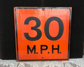 1970's Wooden 30 MPH Speed Limit Sign, Orange Construction Zone Sign