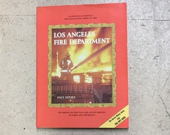 Los Angeles Fire Department Yearbook 1886-1986, A Century of Service, By Paul Ditzel, Copyright 1986