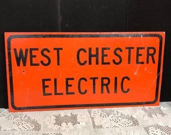 Authentic Wooden WEST CHESTER ELECTRIC Road Construction Sign, Orange Pa. Detour Sign, Man Cave