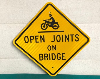 """A Real """"Open Joints On Bridge"""" Motorcycle Road Warning Sign, Pennsylvania Highway Traffic Sign"""