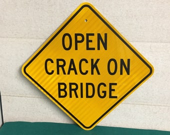 """An Authentic Pa Road Sign, """"Open Crack On Bridge"""", Highway Traffic Sign"""