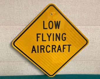 Authentic LOW FLYING AIRCRAFT Pennsylvania Road Sign, Real Highway Street Sign